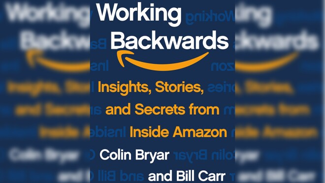 """A book cover from the new book """"Working Backwards: Insights, Stories, and Secrets from Inside Amazon"""" by Colin Bryar and Bill Carr."""