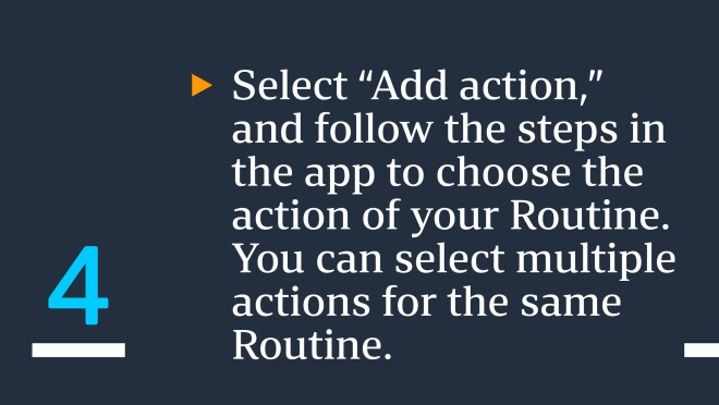 """Text saying """"Select 'Add action,' and follow the steps in the app to choose the action of your Routine. You can select multiple actions for the same Routine."""""""