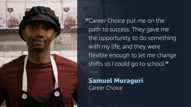 """A graphic with an image of a man wearing an apron the left side of it. On the right side of the graphic is a quote from the man that reads """"Career Choice put me on the path to success. They gave me the opportunity to do something with my life, and they were flexible enough to let me change shifts so I could go to school."""" Quote attribution goes to Samuel Muraguri, Career Choice"""