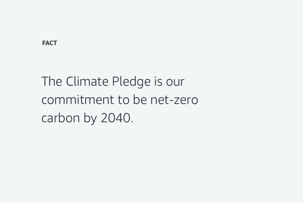 Did you know? The Climate Pledge is our commitment to be net-zero carbon by 2040.