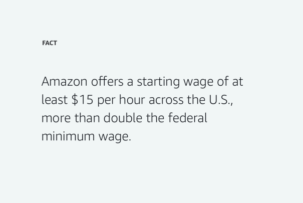 Did you know? Amazon offers a starting wage of at least $15 per hour across the U.S., more than double the federal minimum wage.