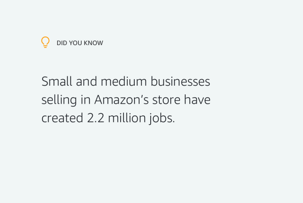 Did you know? Small and medium businesses selling in Amazon's Store have created 2.2 million jobs.