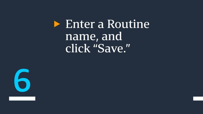 """Text saying """"Then enter a 'routine name' and click 'save.'"""""""