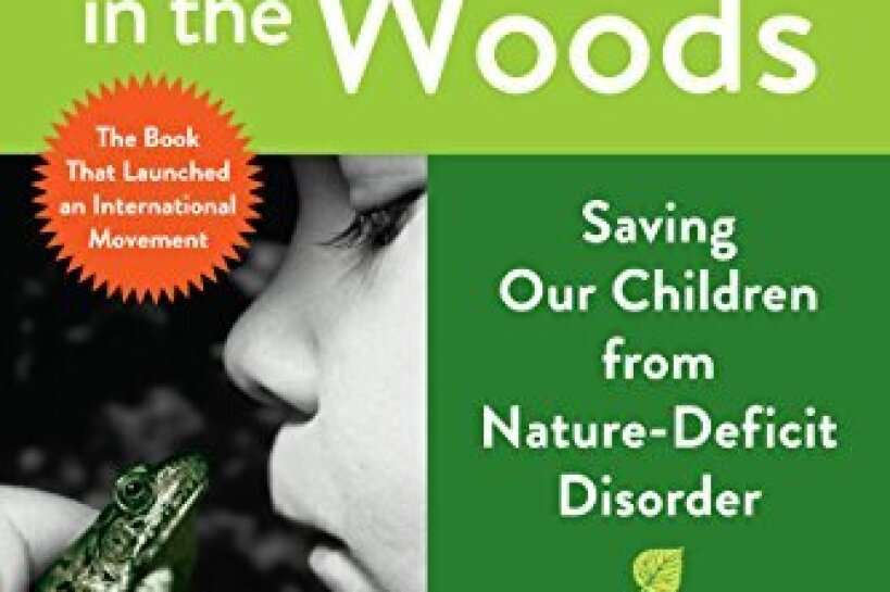 Last Child in the Woods, Saving Our Children from Nature-Deficit DIsorder