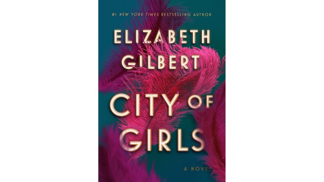"""Book cover for """"City of Girls"""" by Elizabeth Gilbert, font is capitalized, in ivory with gold borders, on top of a teal blue background with bright pink feathers drifting across the space."""